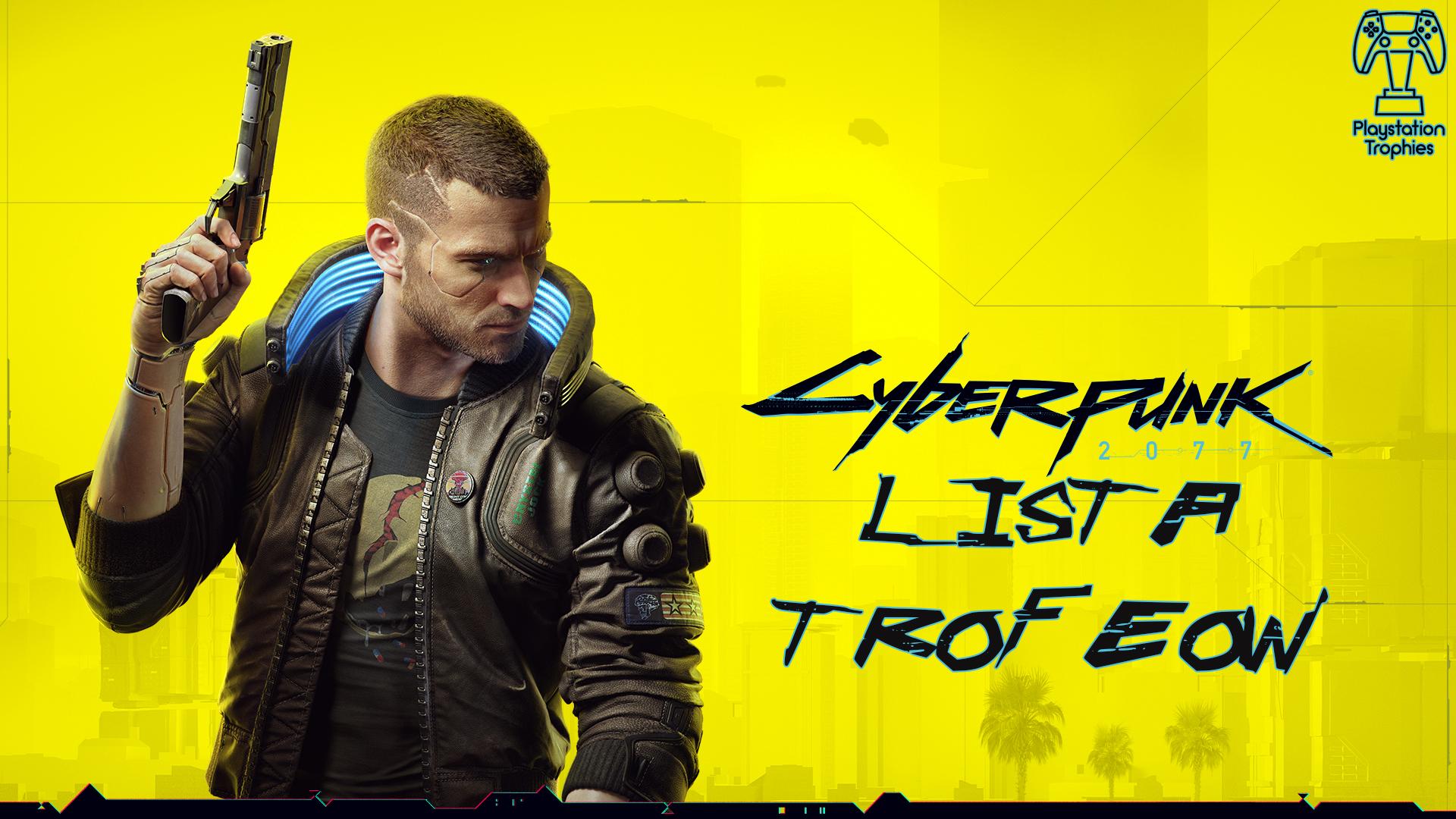 [Obrazek: Cyberpunk-2077-Lista-Trofe%c3%b3w.jpg]